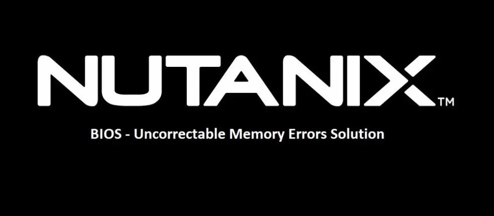 Nutanix BIOS Uncorrectable Memory Errors Solution