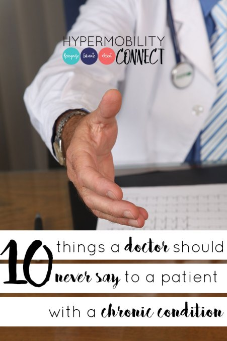10 Things a Doctor Should Never Say to a Patient with a Chronic Condition | Hypermobility Connect
