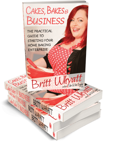 Cakes Bakes and Business the practical guide to starting your home baking enterprise Britt Whyatt #hypnoartsbooks