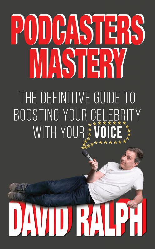 Podcasters Mastery David Ralph