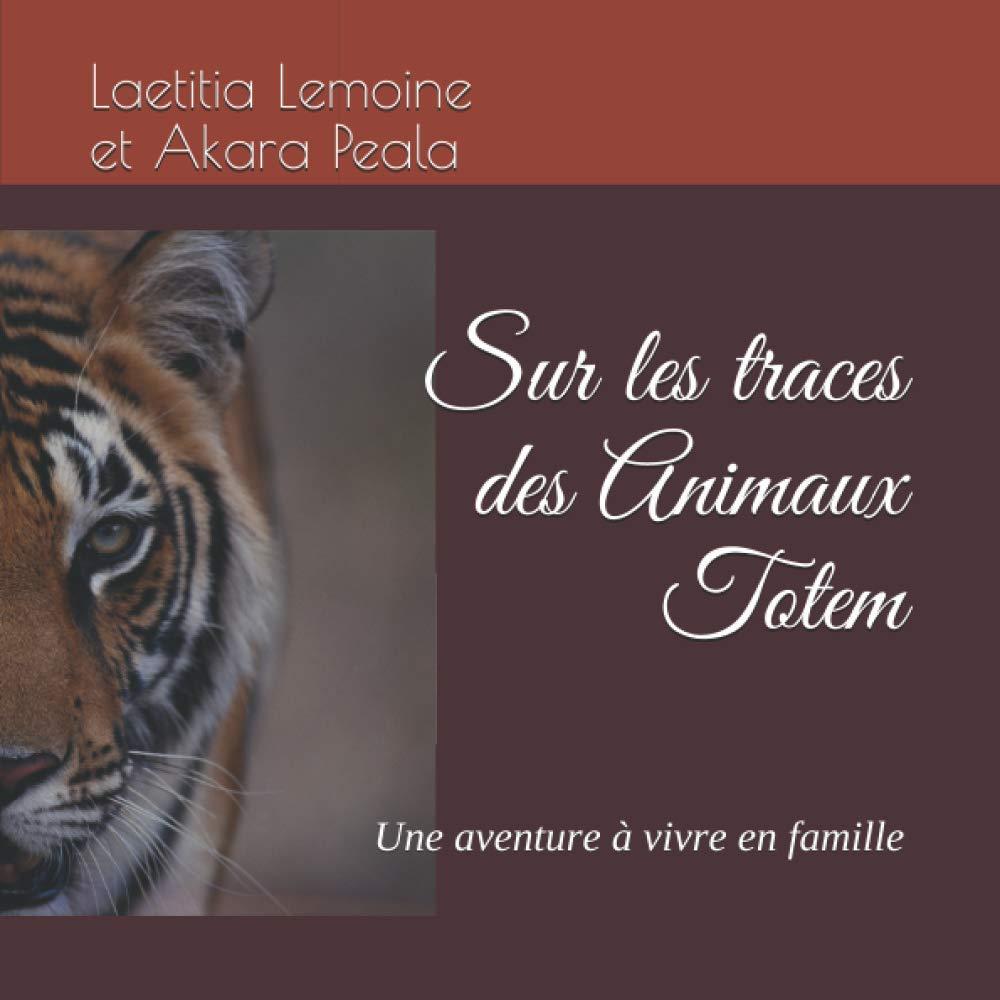 Sur les traces des Animaux Totem: Une aventure à vivre en famille