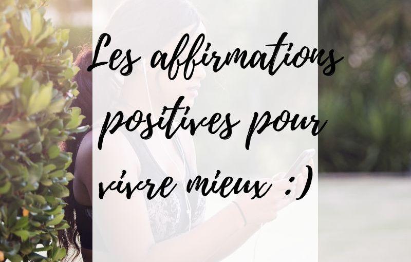 affirmations positives pour vivre mieux