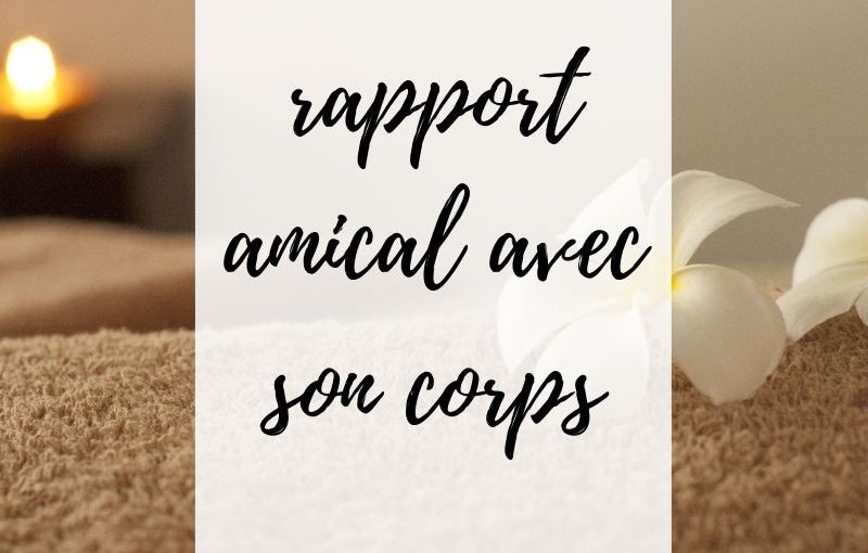 rapport amical avec son corps