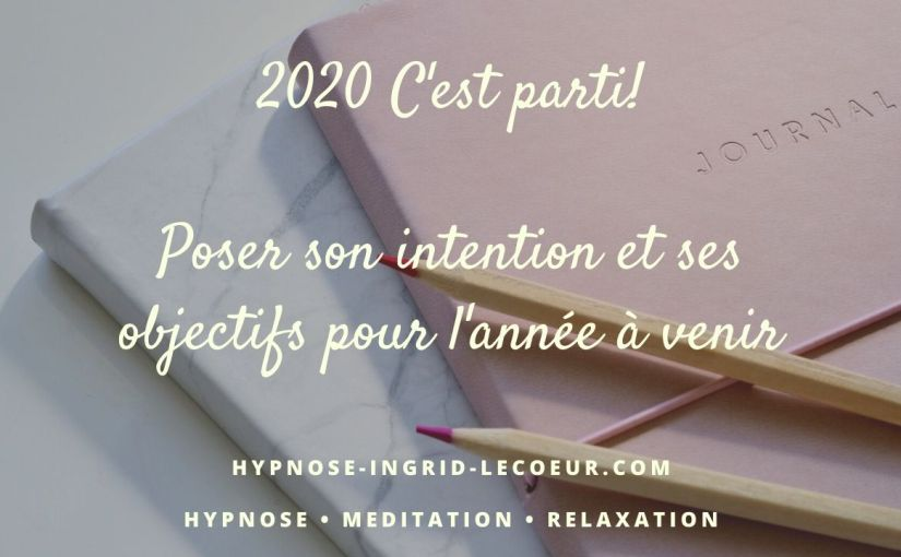 Porter son intention sur son année 2020