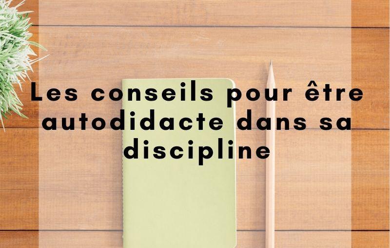 Les conseils pour devenir un autodidacte dans sa discipline