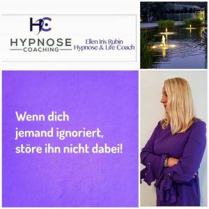 Wenn dich jemand ignoriert störe ihn nicht dabei | Hypnose Coaching Aachen