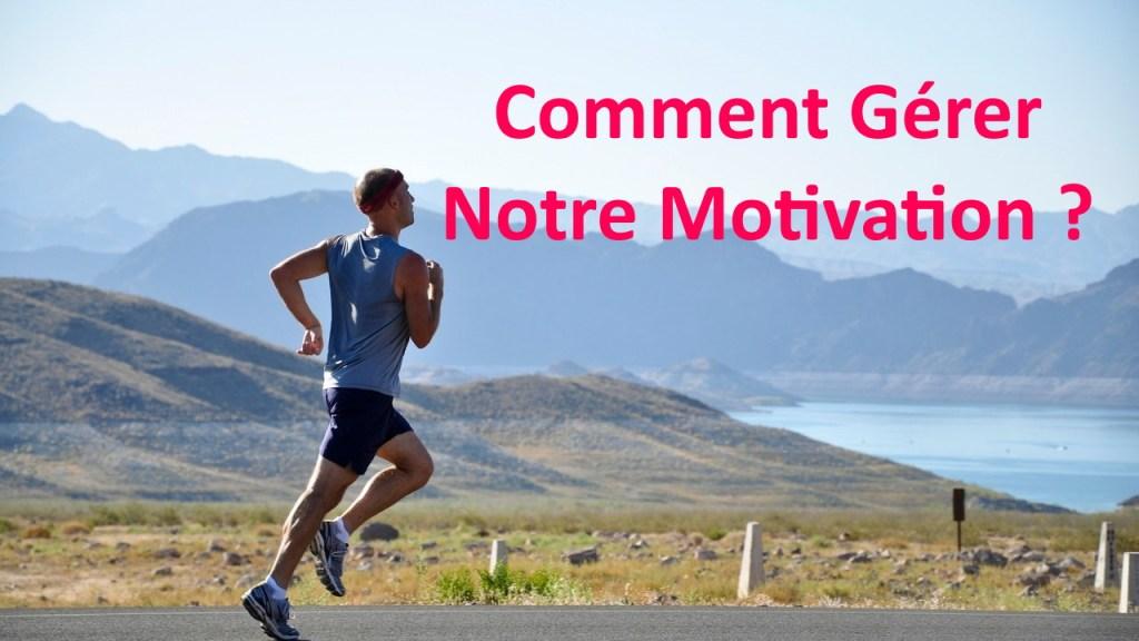 comment gérer notre motivation
