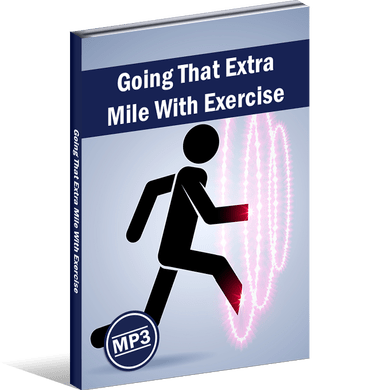 GOING THAT EXTRA MILE WITH EXERCISE