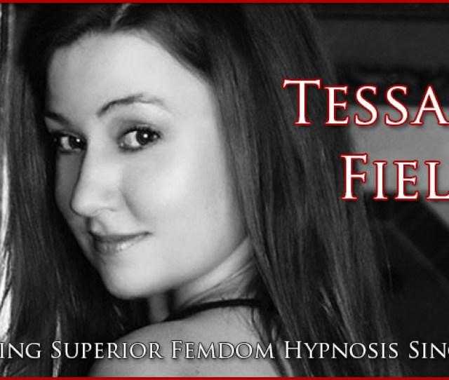 Welcome To The Home Of Erotic Femdom Hypnotist Tessa Fields