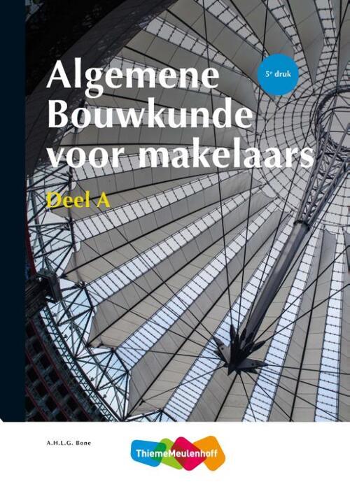 Algemene Bouwkunde voor Makelaars deel A, 5e druk - Paperback (9789006432800)