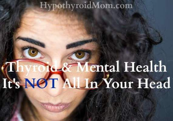 Thyroid & Mental Health: It's NOT All In Your Head