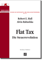 Robert E. Hall, Alvin Rabushka Flat Tax Die Steuerrevolution