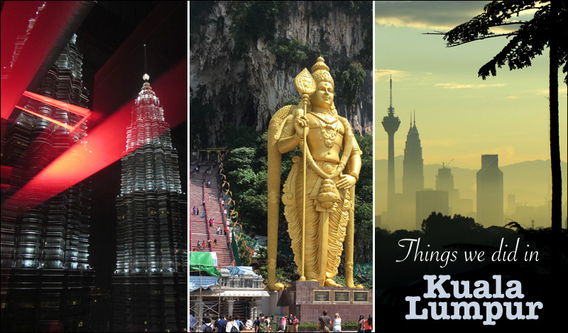 Things we did in Kuala Lumpur