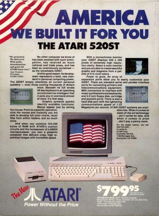 """1985 Atari ad """"AMERICA: We built it for you!"""" Atari 520ST Atari Retro"""
