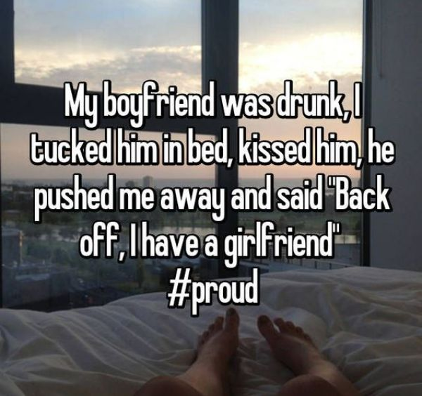 """My boyfriend was drunk, I tucked him in bed, kissed him, he pushed me away and said """"Back off, I have a girlfriend"""" #proud #RelationshipGoals"""