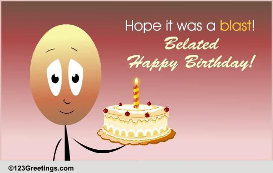 Hope It Was A Blast Free Belated Birthday Wishes ECards Greeting Cards 123 Greetings