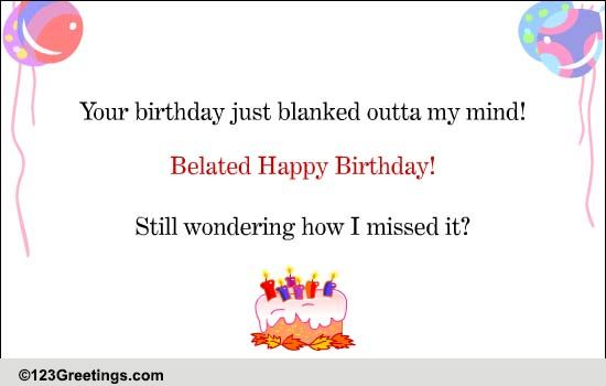 A Belated Birthday Greeting Free Belated Birthday Wishes ECards 123 Greetings
