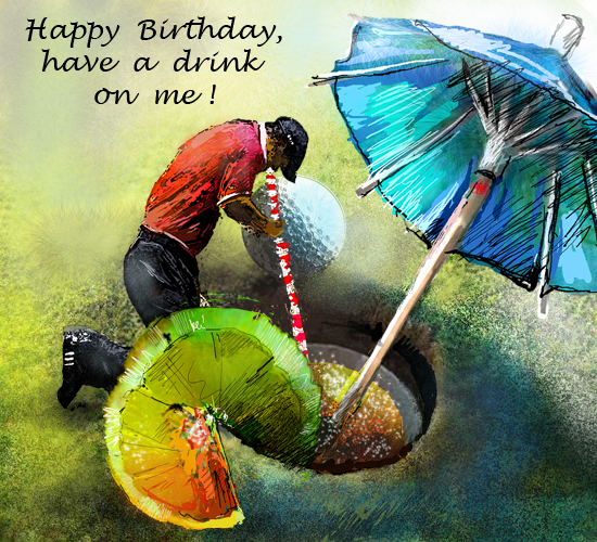 Have A Drink On Me Free Happy Birthday Ecards Greeting