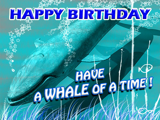 Have A Whale Of A Birthday Free For Kids ECards Greeting Cards 123 Greetings