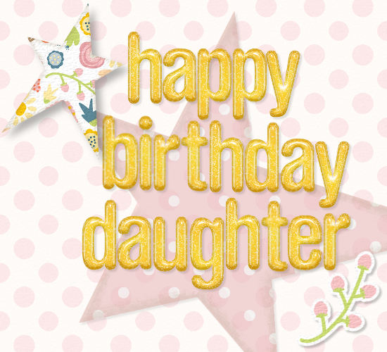 Daughter Birthday With Stars Free For Son Amp Daughter ECards 123 Greetings