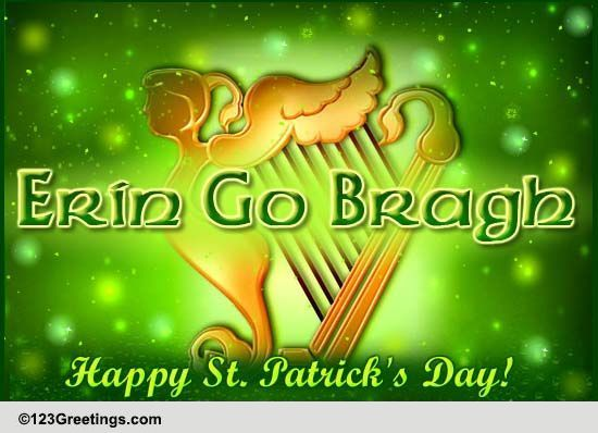 Erin Go Bragh Free Happy St Patricks Day ECards Greeting Cards 123 Greetings