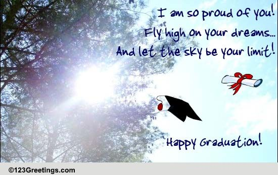 For The Graduate Whos Made You Proud Free Encouragement Amp Inspiration ECards 123 Greetings