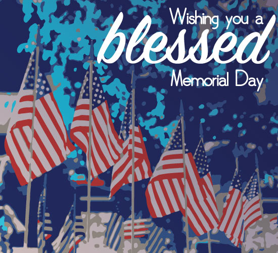 Wishing You A Blessed Memorial Day Free Wishes ECards Greeting Cards 123 Greetings