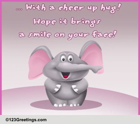Everyday Cheer Up Cards Free Everyday Cheer Up Wishes