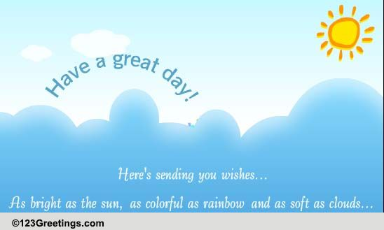Wishing You A Fabulous Day Ahead Free Have A Great Day ECards 123 Greetings