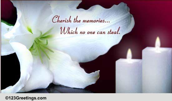 Cherish The Memories Free Sympathy Amp Condolences ECards 123 Greetings