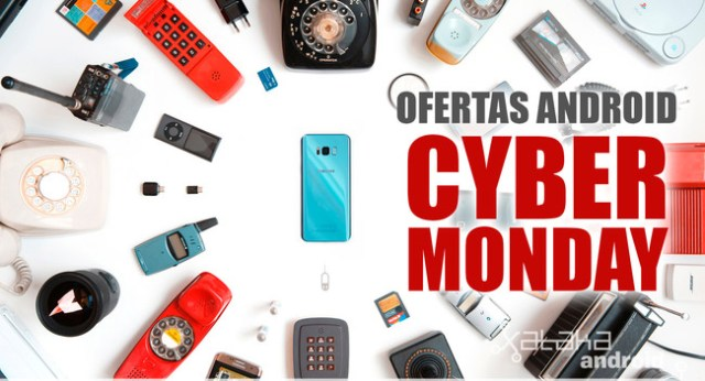 Cyber Monday OFERTAS ANDROID