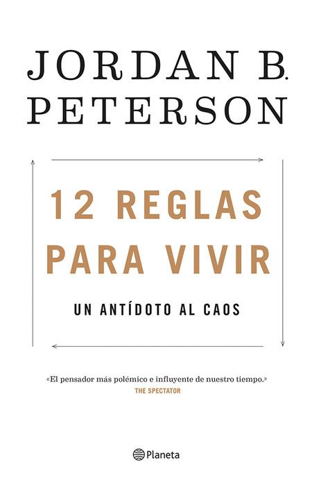 12 Reglas para Vivir de Jordan B Peterson