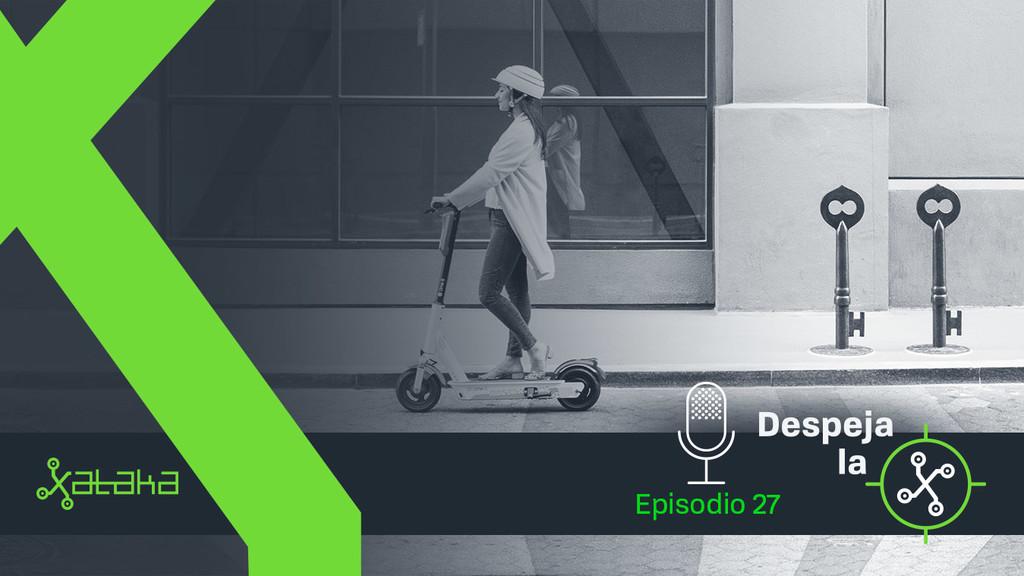 Los patinetes eléctricos y la movilidad en las enormes ciudades: luces, sombras y limbos (Despeja la X, 1x27)