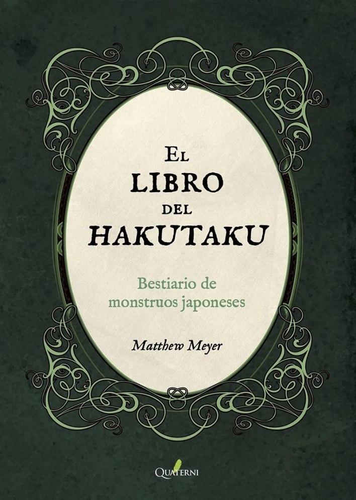 El Libro Del Hakutaku. Bestiario de monstruos japoneses. Matthew Meyer.