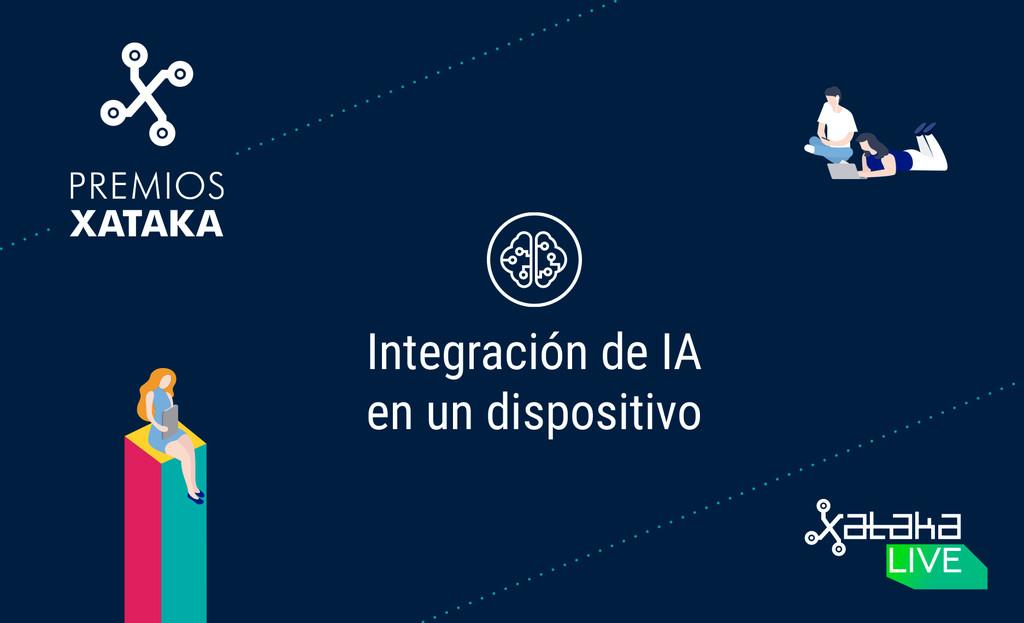 Mejor incorporación de IA en un dispositivo: colabora en los Premios Xataka 2018