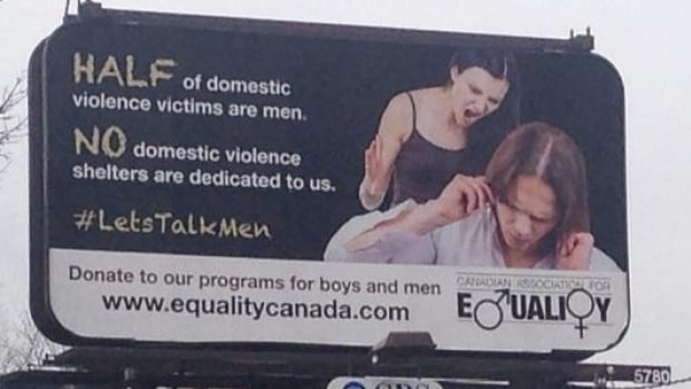 A billboard for the Canadian Association for Equality claims that half of domestic violence victims are men.