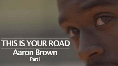 This is your Road - Aaron Brown (Part I)