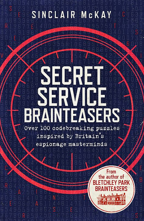 Secret Service Brainteasers is the latest book from Sinclair McKay. He's previously written Bletchley Park Brainteasers