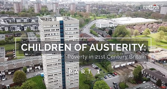 Berlin-based company Redfish - a subsidiary of the Kremlin-owned media outlet Russia Today. - has posted documentaries on YouTube including 'Children of Austerity: Poverty in 21st Century Britain'
