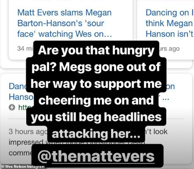 """Not there: Wes struck back after his interview on Heart Radio on Monday with the professional skater Matt Evers, in which he had said that she looked """"a bit angry"""" in the show"""