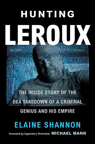 Le Roux's life story is the subject of a new book, Hunting Le Roux: The Inside Story of the DEA Takedown of a Criminal Genius and His Empire, by Elaine Shannon