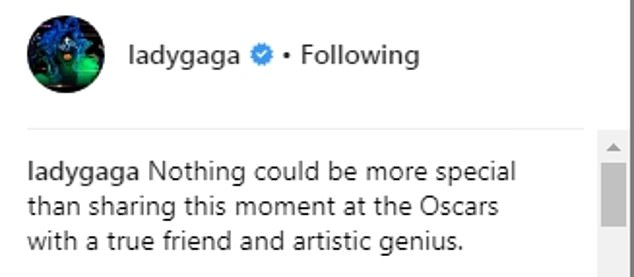 Friend zone:Sharing a photo of the moment the two took the stage on Sunday to perform their Oscar-winning song Shallow from A Star is Born, Gaga gushed that her co-star is 'a true friend'