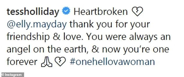 Mourning:Plus-size model Tess Holliday, 33, paid tribute to Elly on her Instagram page