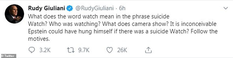 Former Mayor Rudy Giuliani, now an attorney for President Donald Trump, tweeted out several questions about Epstein's death Saturday afternoon
