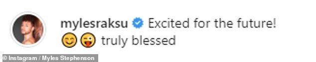Positive: Myles said he was 'excited for the future' and 'truly blessed' in his Instagram post