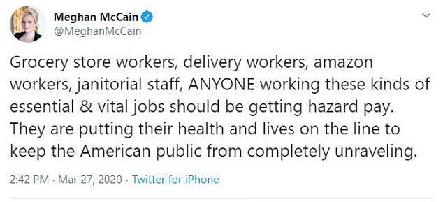 Meghan McCain, daughter of deceased Republican Sen. John McCain of Arizona, tweeted that anyone working 'essential and vital jobs' should get 'hazard pay' for their service