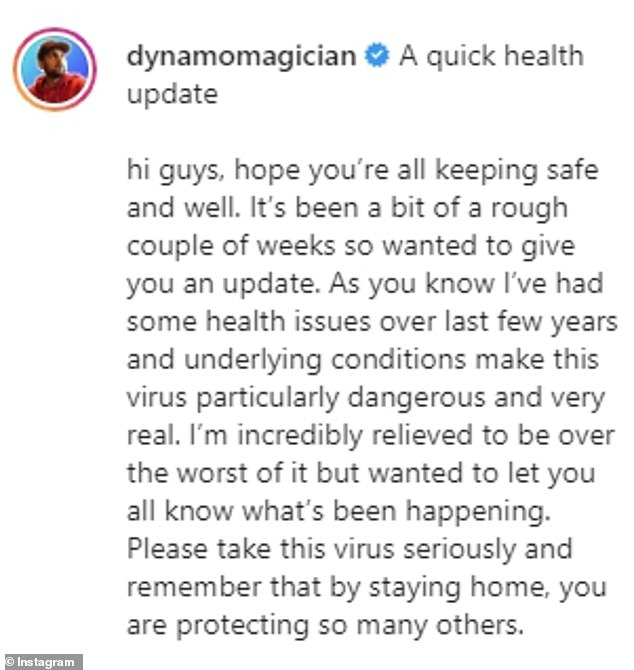 Update:Dynamo shared a lengthy video on Thursday where he said he was advised to get tested privately after suffering from a 'persistent cough and lots of aches and pains'