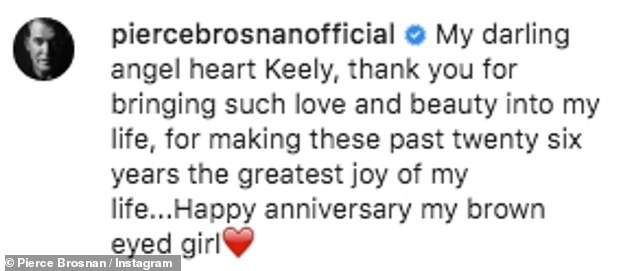 Romance: Pierce, 66, wrote: `` My dear angel Keely heart, thank you for bringing such love and beauty into my life, for making the past 26 years the greatest joy of my life ''