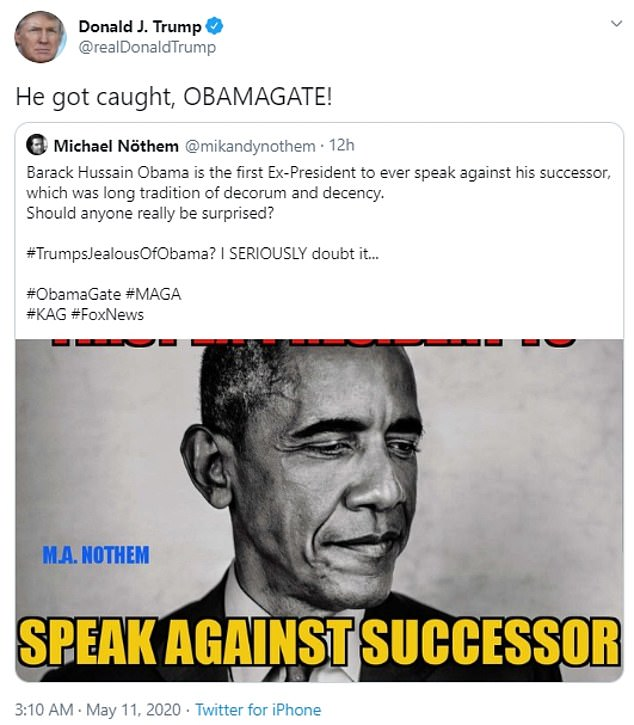 Responding to a tweet that Obama was `` the first ex-president to ever speak against his successor, '' Trump wrote: `` He got caught, OBAMAGER! ''