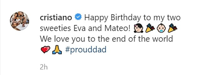 Proud Dad: Cristiano captioned the cliché: `` Happy birthday to my two darling Eva and Mateo! We love you to the end of the world '